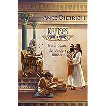 Ramses - Beschützer der Beiden Länder -: Vierter Teil des Romans aus dem alten Ägypten über Ramses II.