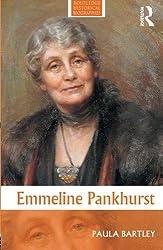 Emmeline Pankhurst (Routledge Historical Biographies)