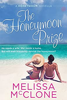 The Honeymoon Prize (Honeymoon Series Book 3) by [McClone, Melissa]