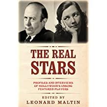 The Real Stars: Profiles and Interviews of Hollywood's Unsung Featured Players (The Leonard Maltin Collection) (English Edition)
