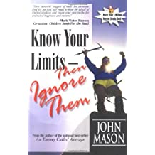Know Your Limits-Then Ignore Them by John Mason (November 10,1999)