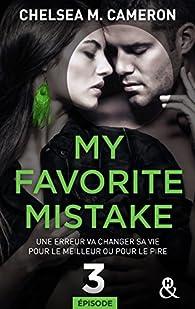 My favorite mistake, tome 3 par Chelsea M. Cameron