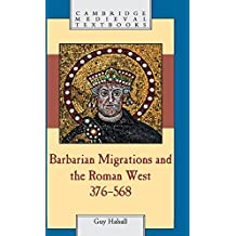 Barbarian Migrations and the Roman West, 376-568 (Cambridge Medieval Textbooks) by Guy Halsall (2007-12-20)