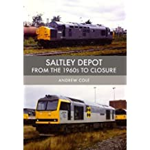 Saltley Depot: From the 1960s to Closure