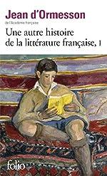 Une autre histoire de la littérature française (Tome 1) de Jean d'Ormesson
