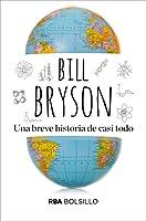 Bill Bryson nos propone un fascinante y entretenidísimo recorrido por la historia del universo que nos rodea y los conocimientos que nos han llevado a comprenderlo un poco mejor. UN BESTSELLER INTERNACIONAL QUE HA VENDIDO MÁS DE 150.000 EJEMPLARES EN...
