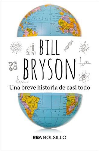 Una breve historia de casi todo: La ciencia es fundamentalmente asombrosa (NO FICCION) por BILL BRYSON