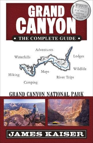 Grand Canyon: The Complete Guide: Grand Canyon National Park -