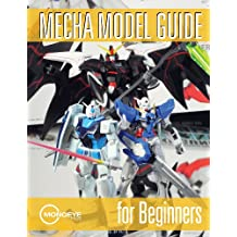Mecha Model Guide for Beginners (English Edition)