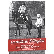 La méthode Tellington : Eduquer son cheval : TTouch, travail au sol, travail monté