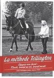 La méthode Tellington - Eduquer son cheval : TTouch, travail au sol, travail monté