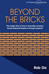 Beyond the Bricks: The inside story of how 9 everyday investors found financial freedom through property Paperback