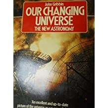 Our Changing Universe: The New Astronomy