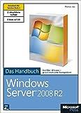 Microsoft Windows Server 2008 R2 mit SP1 - Das Handbuch