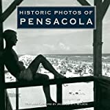 [(Historic Photos of Pensacola)] [By (author) Jacquelyn Tracy Wilson] published on (March, 2008)