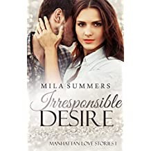 Irresponsible Desire: Liebesroman (Manhattan Love Stories 1)