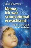 Mama, ich war schon einmal erwachsen! Kinder erinnern sich an frühere Leben (Amazon.de)