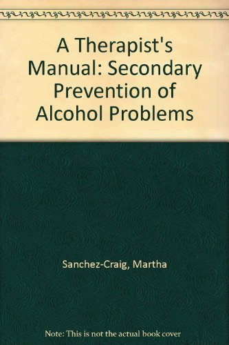 A Therapist's Manual: Secondary Prevention of Alcohol Problems by Martha Sanchez-Craig (1996-11-06)