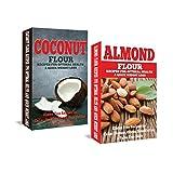 Almond: Coconut: Almond Flour & Coconut Flour - Gluten Free Cookbook for Paleo Diet, Celiac Diet & Wheat Free Diet (paleo baking, paleo beginners, wheat ... gluten free diet cookbook) (English Edition)