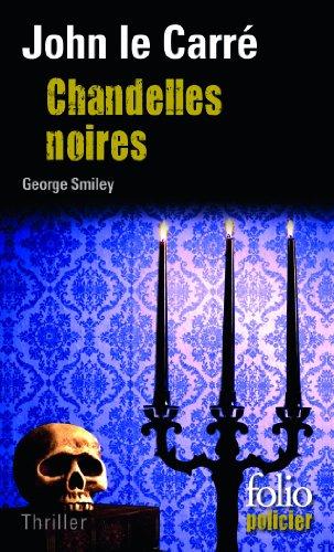 Chandelles noires: Une enquête de George Smiley par John Le Carré