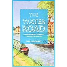 Water Road: An Odyssey by Narrowboat Through England's Waterways: A Narrowboat Odyssey Through England