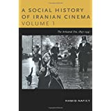 A Social History of Iranian Cinema, Volume 1: The Artisanal Era, 1897–1941 (Social History of Iranian Cinema (Paperback))