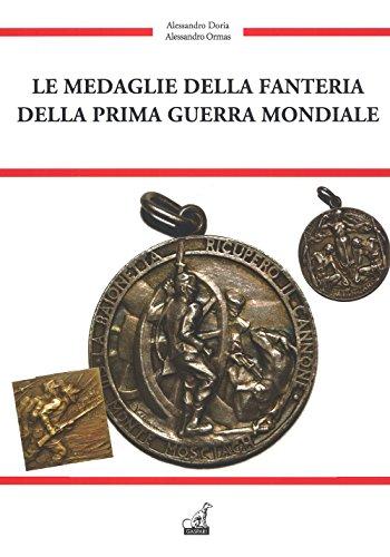 Le medaglie della fanteria della prima guerra mondiale. Ediz. a colori