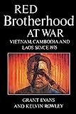 Red Brotherhood at War: Vietnam, Cambodia and Laos Since 1975 - Grant Evans