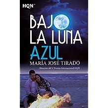 BAJO LA LUNA AZUL (MENCIÓN DEL V PREMIO INTERNACIONAL HQÑ) (HQN)