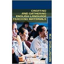 Creating and Gathering English Language Teaching Materials (The English Language Teacher Book 3) (English Edition)