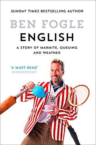 English: A Story of Marmite, Queuing and Weather por Ben Fogle