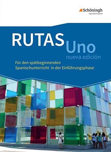 RUTAS Uno nueva edición - Lehrwerk für Spanisch als neu einsetzende Fremdsprache in der Einführungsphase der gymnasialen Oberstufe - Neubearbeitung: Schülerband