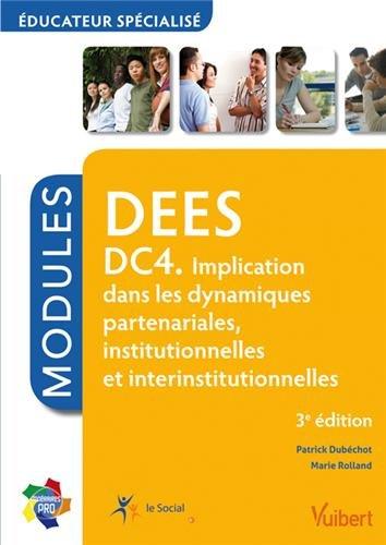 Formation DEES, Educateur spcialis DC4. Implication dans les dynamiques partenariales, institutionnelles et interinstitutionnelles, Itinraires pro Modules