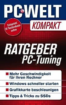Ratgeber PC-Tuning (PC-WELT Kompakt 4) von [WELT, PC, a., u., Wolski, David, Eggeling, Thorsten]