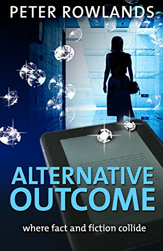 ebook: Alternative outcome: Where fact and fiction collide (Mike Stanhope Mysteries Book 1) (B01CK1XVHK)