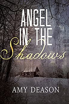 Angel in the Shadows by [Deason, Amy]