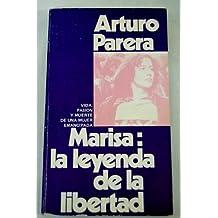 Marisa: La leyenda de la libertad : vida, pasión y muerte de una mujer emancipada (Colección Los Librepensadores en el tiempo)