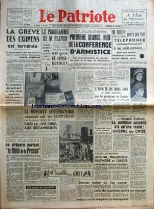 PATRIOTE (LE) [No 2191] du 26/10/1951 - LA GREVE DES EXAMENS EST TERMINEE LE GOUVERNEMENT A FAIT DES PROMESSES MAIS LE COMITE D'ACTION UNIVERSITAIRE RESTE VIGILANT - LES PROPOSITIONS DE LA CGT AUX AUTRES CENTRALES SYNDICALES ONT UN PROFOND RETENTISSEMENT PARMI LES TRAVAILLEURS - VOICI POURQUOI SE PREPARE PARTOUT LE MOIS DE LA PRESSE - LE PROGRAMME DE M PLEVEN SUR LEQUEL CELUI CI COMPTE REALISER L'UNION SACREE DE LA SFIO AU RPF EST GROS DE CONSEQUENCES POUR LE PAYS - LES FUMEURS ONT PAYE 370 MIL par Collectif