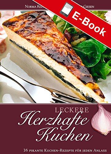 Leckere Herzhafte Kuchen 36 Pikante Kuchen Rezepte Fur Jeden Anlass