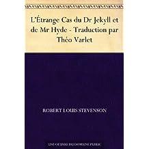 L'Étrange Cas du Dr Jekyll et de Mr Hyde - Traduction par Théo Varlet