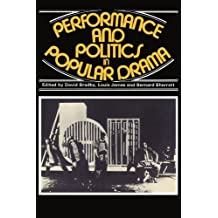Performance and Politics in Popular Drama: Aspects of Popular Entertainment in Theatre, Film and Television, 1800-1976