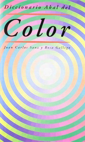 Diccionario Akal del Color (Diccionarios) por Rosa Gallego