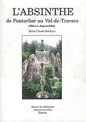 L'Absinthe de Pontarlier au Val-de-Travers : D'hier à aujourd'hui