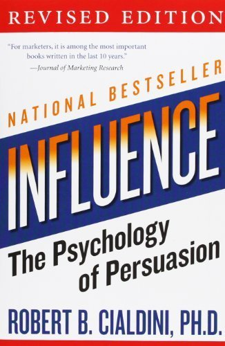 Influence: The Psychology of Persuasion (Collins Business Essentials) by Cialdini, Robert B., PhD (2006) Paperback