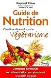 Guide de nutrition - L'équilibre alimentaire par le végétarisme...