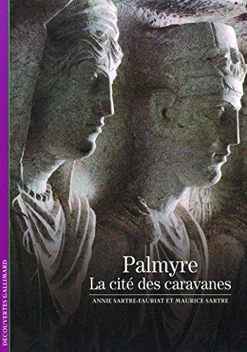 Palmyre: La cité des caravanes