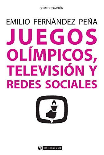 Juegos Olímpicos, televisión y redes sociales (Manuales) por Emilio Fernández Peña