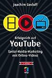 Erfolgreich auf YouTube: Social-Media-Marketing mit Online-Videos (mitp Die kleinen Schwarzen)