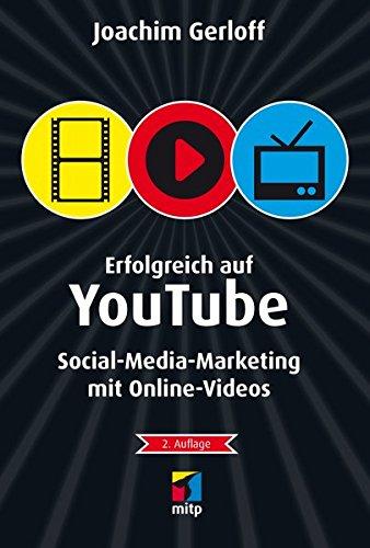 Erfolgreich auf YouTube: Social-Media-Marketing mit Online-Videos (mitp Die kleinen Schwarzen) (Netzwerke Die Analyse Sozialer)