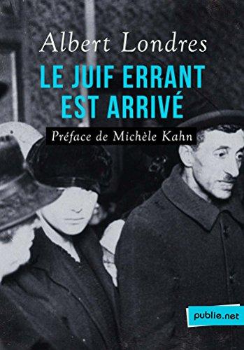 Le Juif errant est arrivé: Préface de Michèle Kahn